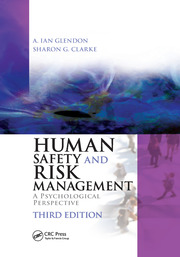 Human Safety and Risk Management: A Psychological Perspective, Third Edition