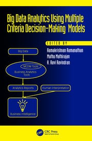 Big Data Analytics Using Multiple Criteria Decision-Making Models