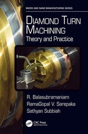 Diamond Turn Machining: Theory and Practice