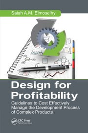 Design for Profitability: Guidelines to Cost Effectively Manage the Development Process of Complex Products