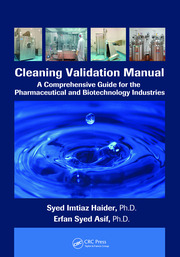 Cleaning Validation Manual: A Comprehensive Guide for the Pharmaceutical and Biotechnology Industries