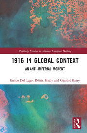 1916 in Global Context: An anti-Imperial moment