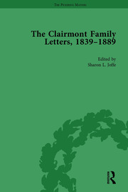 The Clairmont Family Letters, 1839 - 1889: Volume I