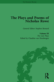 The Plays and Poems of Nicholas Rowe, Volume III: The Late Plays