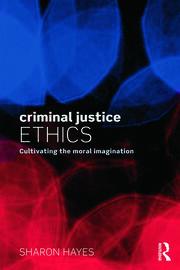 Criminal Justice Ethics: Hayes