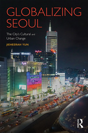 Globalizing Seoul: The City's Cultural and Urban Change