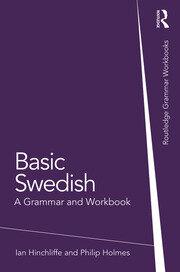 Basic Swedish: A Grammar and Workbook