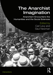 The Anarchist Imagination: Anarchism Encounters the Humanities and the Social Sciences