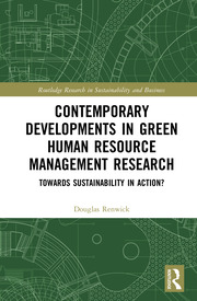Contemporary Developments in Green Human Resource Management Research: Towards Sustainability in Action?