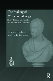 The Making of Western Indology: Henry Thomas Colebrooke and the East India Company