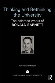 Thinking and Rethinking the University: The selected works of Ronald Barnett