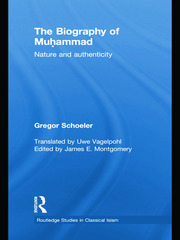 The Biography of Muhammad: Nature and Authenticity