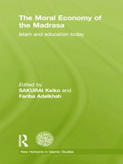 The Moral Economy of the Madrasa: Islam and Education Today