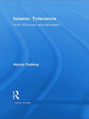 Islamic Tolerance: Amir Khusraw and Pluralism