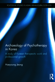Archaeology of Psychotherapy in Korea: A study of Korean therapeutic work and professional growth
