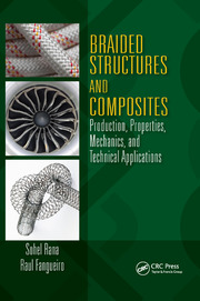 Braided Structures and Composites: Production, Properties, Mechanics, and Technical Applications