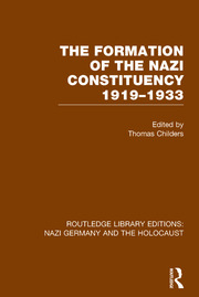 The Formation of the Nazi Constituency 1919-1933 (RLE Nazi Germany & Holocaust)