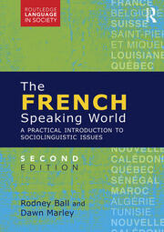 The French-Speaking World: A Practical Introduction to Sociolinguistic Issues