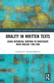 Orality in Written Texts: Using Historical Corpora to Investigate Irish English 1700-1900