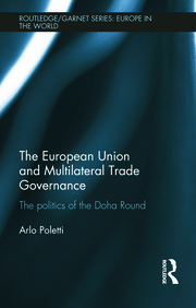 The European Union and Multilateral Trade Governance: The Politics of the Doha Round