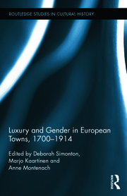 Luxury and Gender in European Towns, 1700-1914 - 1st Edition book cover