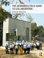 Featured Title - The Designer's Field Guide to Collaboration BRAUSE - 1st Edition book cover