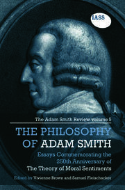 The Philosophy of Adam Smith: The Adam Smith Review, Volume 5: Essays Commemorating the 250th Anniversary of The Theory of Moral Sentiments