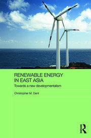 Renewable Energy in East Asia: Towards a New Developmentalism
