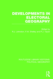 Developments in Electoral Geography (Routledge Library Editions: Political Geography)