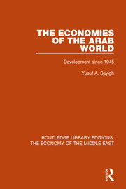 The Economies of the Arab World (RLE Economy of Middle East): Development since 1945