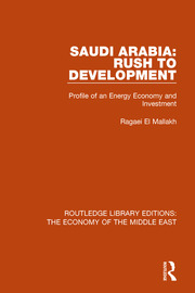 Saudi Arabia: Rush to Development (RLE Economy of Middle East): Profile of an Energy Economy and Investment