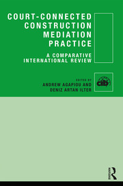 Court-Connected Construction Mediation Practice: A Comparative International Review