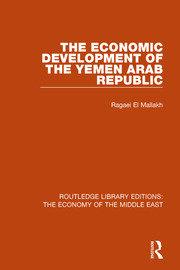 The Economic Development of the Yemen Arab Republic (RLE Economy of Middle East)