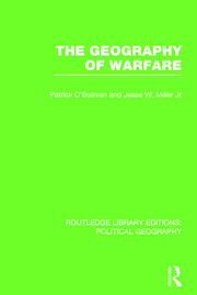 The Geography of Warfare (Routledge Library Editions: Political Geography)