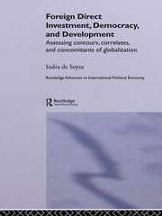 Foreign Direct Investment, Democracy and Development: Assessing Contours, Correlates and Concomitants of Globalization