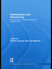 Nationalism and Democracy: Dichotomies, Complementarities, Oppositions