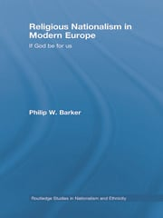 Religious Nationalism in Modern Europe: If God be for Us