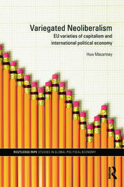 Variegated Neoliberalism: EU varieties of capitalism and International Political Economy