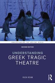 Understanding Greek Tragic Theatre