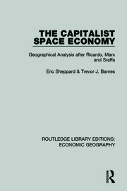 The Capitalist Space Economy: Geographical Analysis After Ricardo, Marx and Sraffa