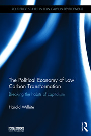 The Political Economy of Low Carbon Transformation: Breaking the habits of capitalism