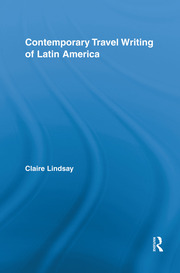 Contemporary Travel Writing of Latin America