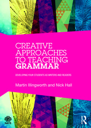 Creative Approaches to Teaching Grammar: Developing your students as writers and readers