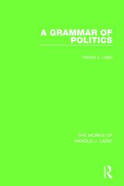 A Grammar of Politics (Works of Harold J. Laski)