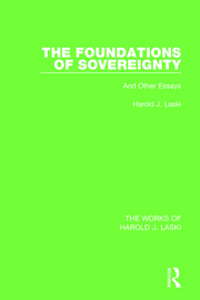 The Foundations of Sovereignty (Works of Harold J. Laski): And Other Essays