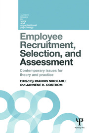 Employee Recruitment, Selection, and Assessment: Contemporary Issues for Theory and Practice