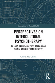 Perspectives on Intercultural Psychotherapy: An Igbo Group Analyst's Search for Social and Cultural Identity