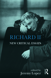 Richard II: New Critical Essays