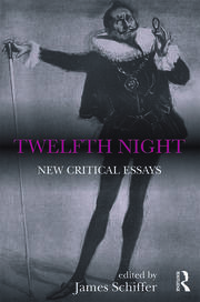 Twelfth Night: New Critical Essays