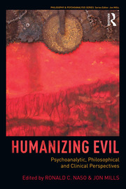 Humanizing Evil: Psychoanalytic, Philosophical and Clinical Perspectives